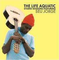 [The Life Aquatic Sessions with Seu Jorge]